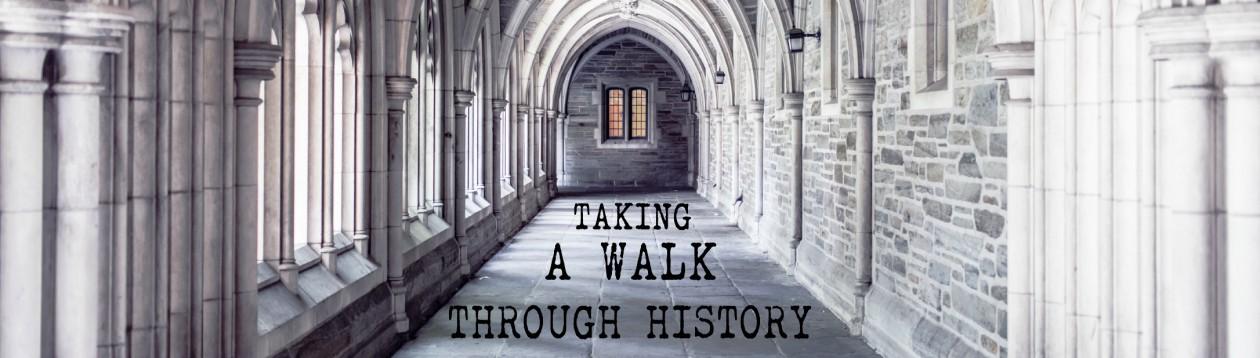 Taking a Walk Through History